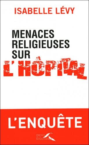 Menaces religieuses sur l'hôpital - Isabelle Levy