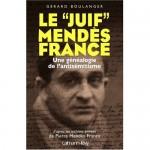 Conférence de Maître Gérard BOULANGER, Le Juif Mendès France